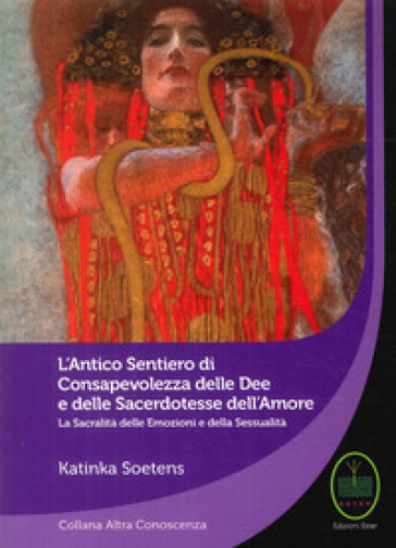 L'antico sentiero di consapevolezza delle dee e delle sacerdotesse dell'amore - Katinka Soetens   Rochesterscifianimecon.com