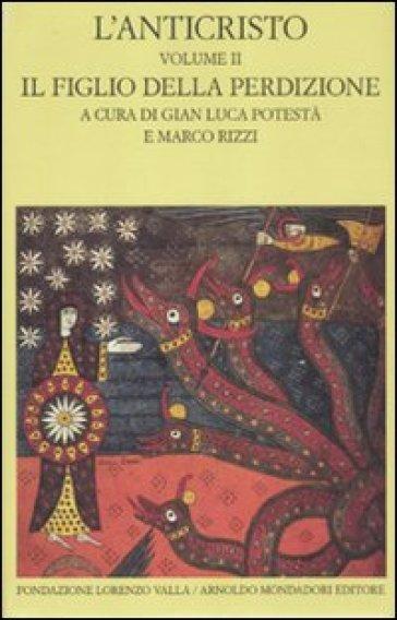 L'anticristo. 2: Il figlio della perdizione. Testi dal IV al XII secolo - G. L. Potestà |