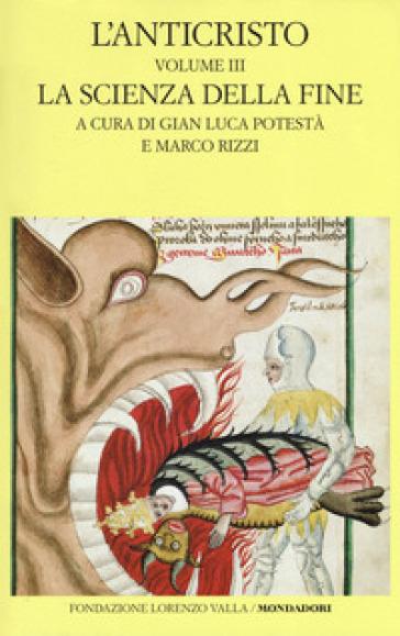 L'anticristo. Testo latino a fronte. 3: La scienza della fine. Testi dal XIII al XV secolo - G. L. Potestà pdf epub