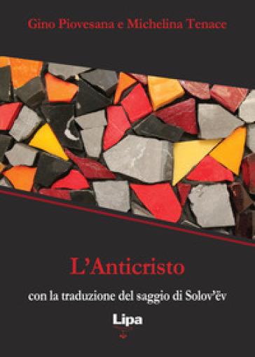 L'anticristo (con la traduzione del saggio di Solov'ev) - Gino Piovesana |