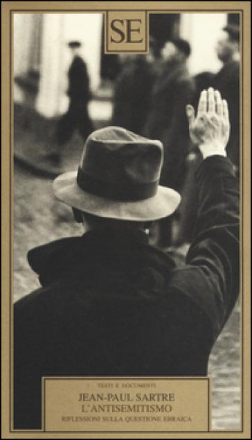 L'antisemitismo. Riflessioni sulla questione ebraica - Jean-Paul Sartre | Rochesterscifianimecon.com