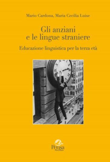 Gli anziani e le lingue straniere. Educazione linguistica per la terza età
