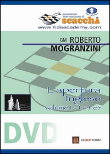 L'apertura inglese 1.c4 e5. DVD. 1. - Roberto Mogranzini | Rochesterscifianimecon.com
