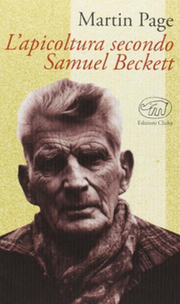 L'apicoltura secondo Samuel Beckett - Martin Page  