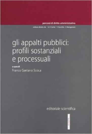 Gli appalti pubblici. Profili sostanziali e processuali - F. G. Scoca | Jonathanterrington.com