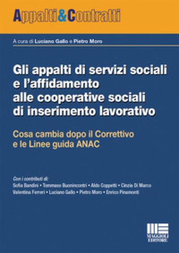Gli appalti di servizi sociali e l'affidamento alle cooperative sociali di inserimento lavorativo - L. Gallo | Thecosgala.com