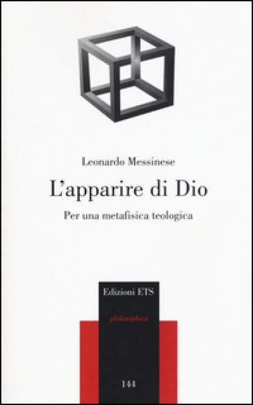 L'apparire di Dio. Per una metafisica teologica - Leonardo Messinese | Ericsfund.org