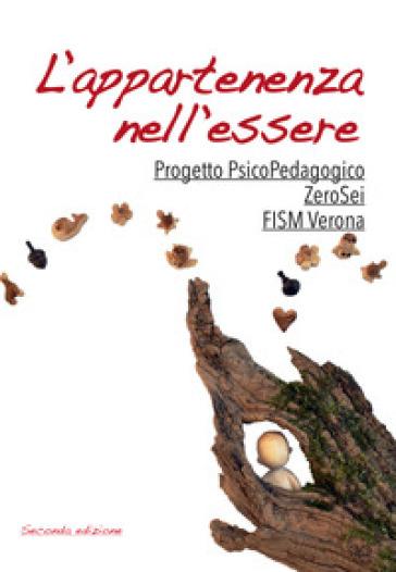 L'appartenenza nell'essere. Progetto psicoPedagogico ZeroSei - Fism Verona pdf epub