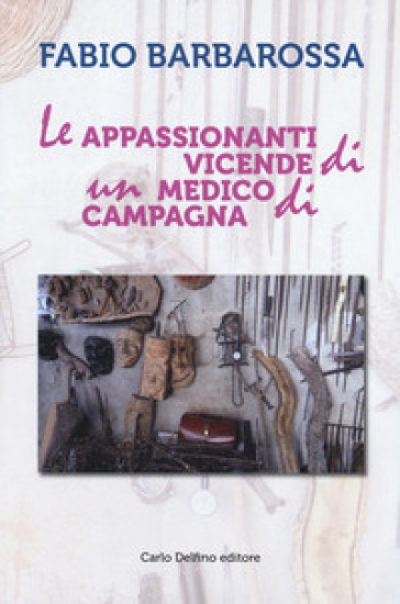 Le appassionanti vicende di un medico di campagna - Fabio Barbarossa  