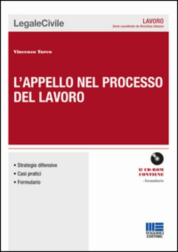 L'appello nel processo del lavoro. Con CD-ROM - Vincenzo Turco |