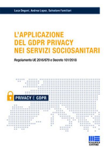 L'applicazione del GDPR privacy nei servizi sociosanitari - Luca Degani  