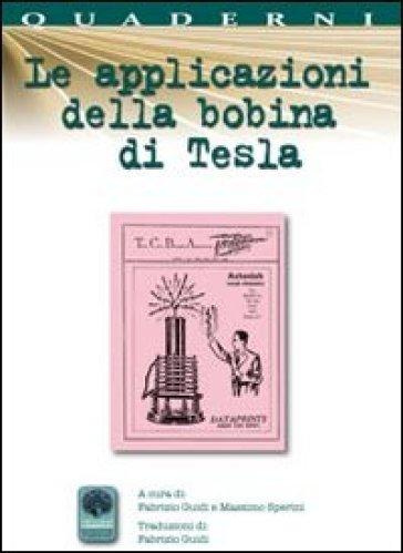 Le applicazioni della bobina di Tesla - Fabrizio Guidi |