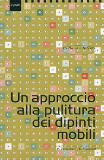 Un approccio alla pulitura dei dipinti mobili - Paolo Cremonesi  