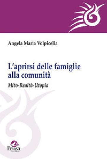 L'aprirsi delle famiglie alla comunità. Mito-realtà-utopia - A. M. Volpicella | Ericsfund.org