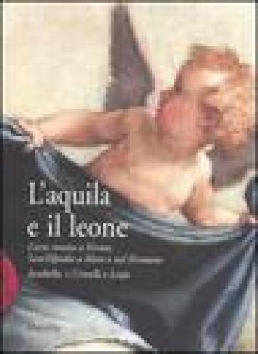 L'aquila e il leone. L'arte veneta a Fermo, Sant'Elpidio a Mare e nel Fermano. Jacobello, i Crivelli e Lotto. Catalogo della mostra (Sant'Elpidio a Mare, 2006) - S. Papetti |