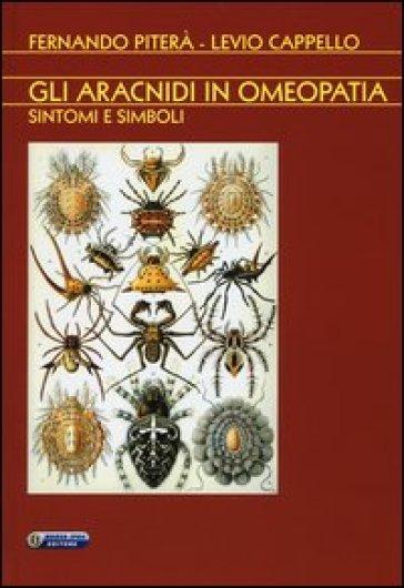 Gli aracnidi in omeopatia. Sintomi e simboli - Levio Cappello | Rochesterscifianimecon.com