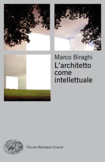 L'architetto come intellettuale - Marco Biraghi | Ericsfund.org