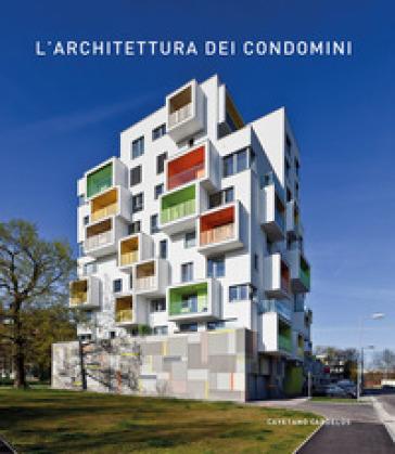 L'architettura dei condomini. Ediz. illustrata - Cayetano Cardelus   Rochesterscifianimecon.com