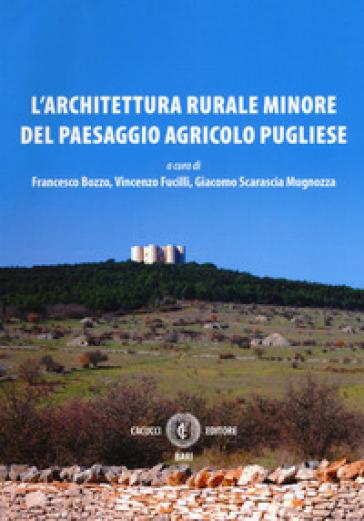L'architettura rurale minore del paesaggio agricolo pugliese - F. Bozzo | Thecosgala.com