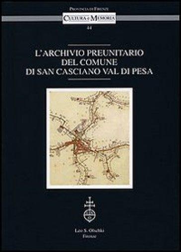 L'archivio preunitario del comune di San Casciano Val di Pesa - I. Pescini |