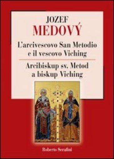 L'arcivescovo San Metodio e il vescovo Viching - Roberto Serafini  