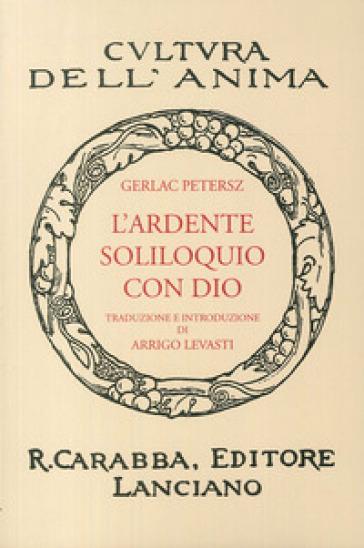 L'ardente soliloquio con Dio (rist. anast. 1938). Ediz. in facsimile - Gerlach Peters  