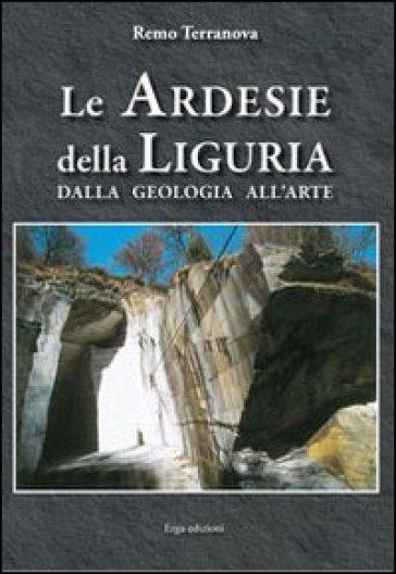 Le ardesie della Liguria. Dalla geologia all'arte - Remo Terranova | Ericsfund.org