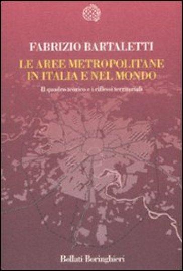 Le aree metropolitane in Italia e nel Mondo - Fabrizio Bartaletti |