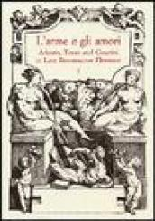 L'arme e gli amori. Ariosto, Tasso and Guarini in Late Renaissance Florence. Acts of an International Conference (Florence, June 27-29 2001) (2 vol.)