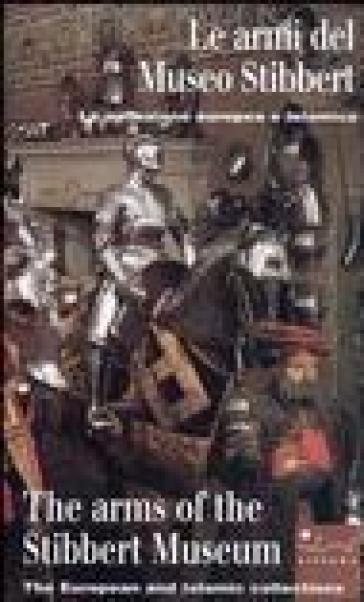 Le armi del Museo Stibbert. Ediz. italiana e inglese - Silke Probst |