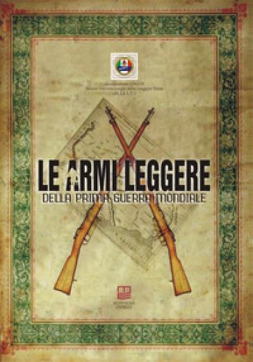 Le armi leggere della prima guerra mondiale - Museo Internazionale Armi Leggere Terni (M.I.A.L.T) Onlus  