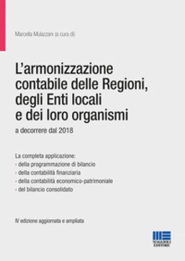 L'armonizzazione contabile delle Regioni, degli Enti locali e dei loro organismi - Marcella Mulazzani | Thecosgala.com
