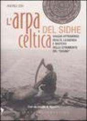 L arpa celtica del Sidhe. Con CD Audio