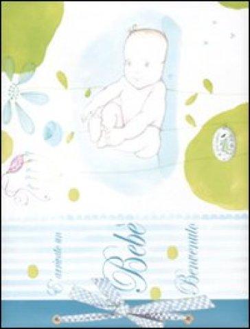 E arrivato un bebé. Benvenuto. Ediz. azzurra - G. Pianigiani |