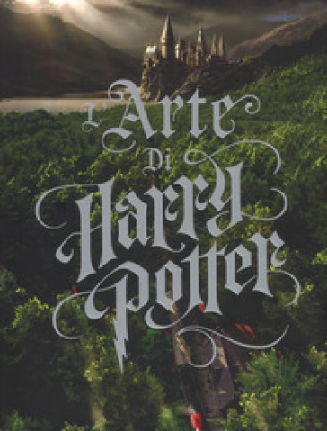 L'arte di Harry Potter. Ediz. a colori