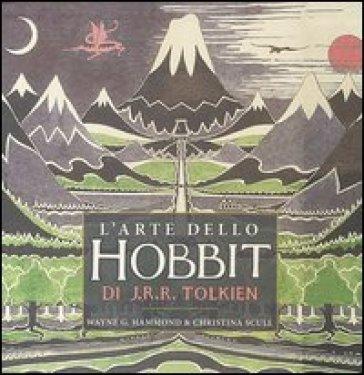 L'arte dello Hobbit di J. R. R. Tolkien - Wayne G. Hammond |