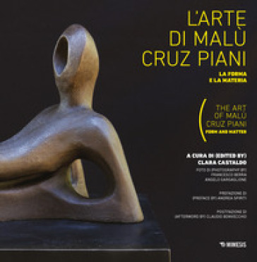 L'arte di Malu Cruz Piani. La forma e la materia-The art of Malù Cruz Piani. Form and matter. Ediz. illustrata