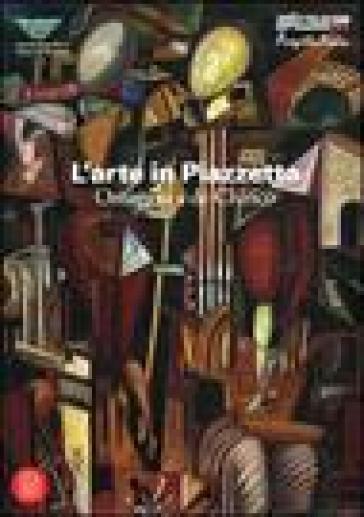 L'arte in Piazzetta. Omaggio a De Chirico. Catalogo della mostra (Portofino, 16-17 settembre 2006) - M. Papavassiliou |
