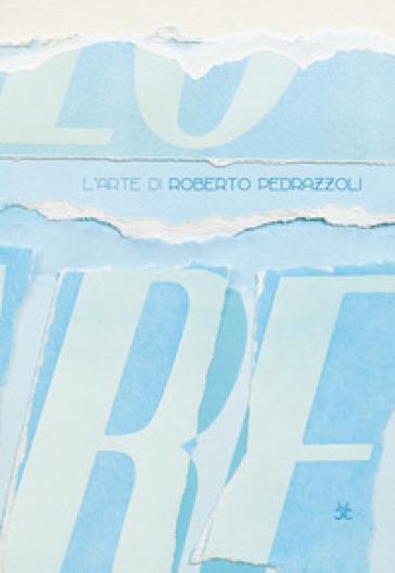 L'arte di Roberto Pedrazzoli. Le interpretazioni della critica