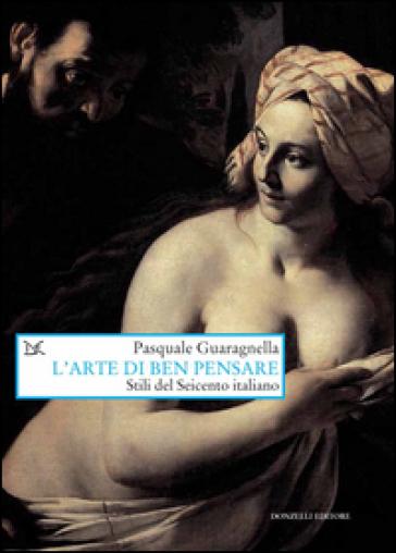 L'arte di ben pensare. Stili del Seicento italiano - Pasquale Guaragnella   Thecosgala.com