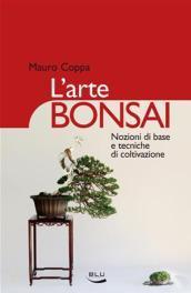 prezzo L arte bonsai. Nozioni di base e tecniche di coltivazione. Ediz. illustrata in offerta