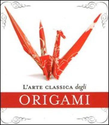 L'arte classica degli origami. Con gadget - John Morin | Rochesterscifianimecon.com