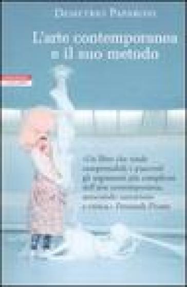 L'arte contemporanea e il suo metodo - Demetrio Paparoni  