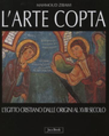 L'arte copta. L'Egitto cristiano dalle origini al XVIII secolo - Mahmoud Zibawi  