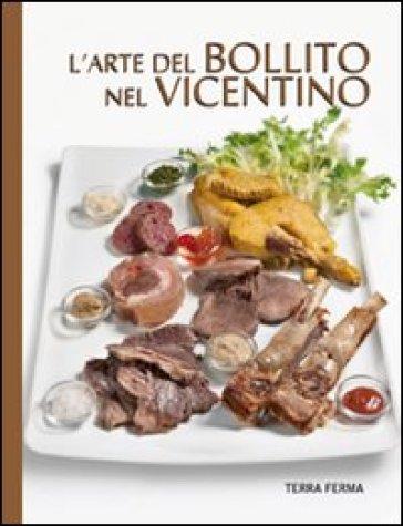 L'arte del bollito nel vicentino - Francesco Soletti | Rochesterscifianimecon.com