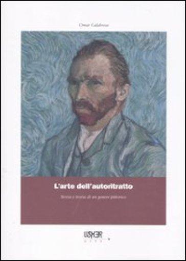 L'arte dell'autoritratto. Storia e teoria di un genere pittorico - Omar Calabrese   Rochesterscifianimecon.com