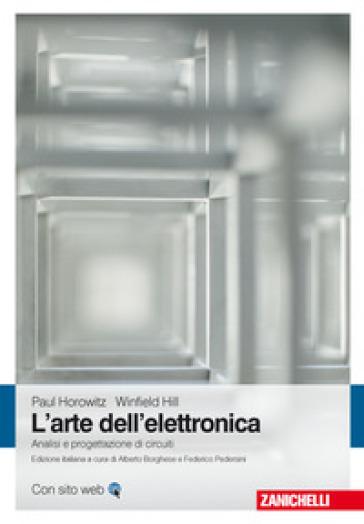 L'arte dell'elettronica. Analisi e progettazione di circuiti - Paul Horowitz | Thecosgala.com