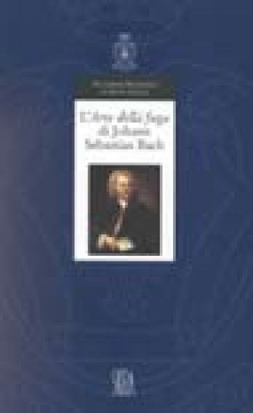 L'arte della fuga di Johann Sebastian Bach - Hans-Eberhard Dentler  