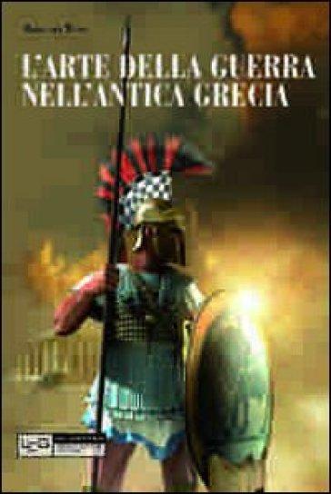 L'arte della guerra nell'antica Grecia. Ediz. illustrata - Hans Van Wees |