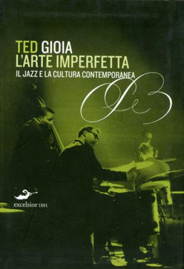 larte imperfetta riflessione sul jazz e la cultura moderna